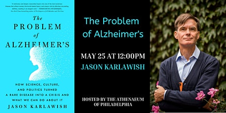 THE PROBLEM OF ALZHEIMER'S with Dr. Jason Karlawish tickets