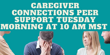 Caregiver Connections Peer Support Group tickets