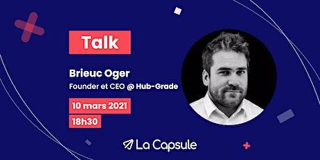 Webinar La Capsule x Brieuc Oger #Talk #Lyon billets