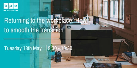 Returning to the workplace: How to smooth the transition tickets