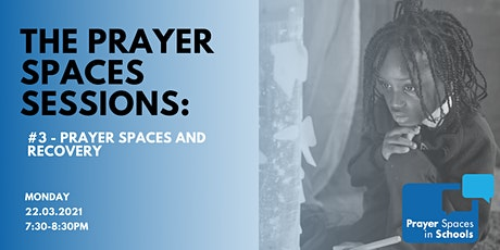 The Prayer Spaces Sessions - Prayer Spaces and Recovery Tickets