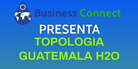 TOPOLOGIA GUATEMALA H2o boletos