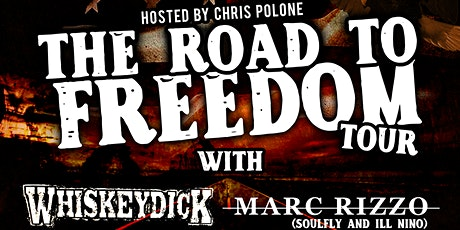 Road To Freedom Tour  Whiskeydick, Marc Rizzo of Soulfly, Chris Polone tickets