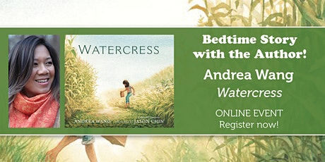 "Bedtime Story w/ the Author: Andrea Wang ""Watercress"" tickets"
