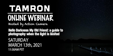 Hello Darkness My Old Friend: A guide to photography when light is limited tickets
