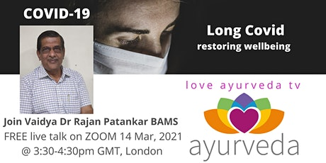 Long Covid, Restoring Wellbeing and overcoming the symptoms with Ayurveda tickets