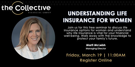 Understanding Life Insurance for Women Presented By Marti McLeish tickets