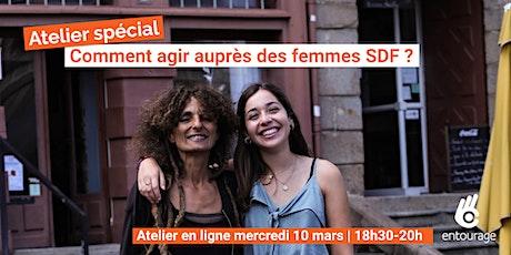 ATELIER SPECIAL - Agir auprès des femmes SDF : 1h30 pour tout comprendre billets