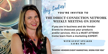 The Direct Connection Network Zoom Meeting with Laura May tickets