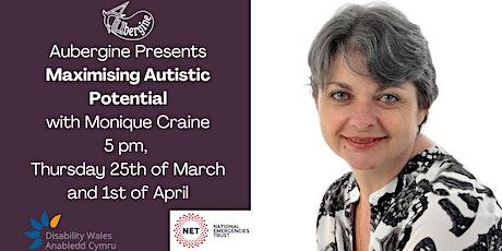 Maximising Autistic Potential: Life Skills with Monique Craine tickets