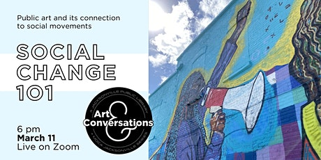 Art & Conversations: Social Change 101 tickets