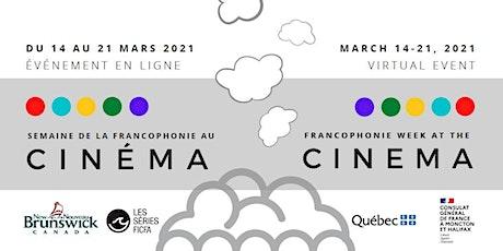 Semaine de la Francophonie au cinéma - Films du Québec billets