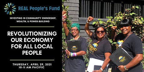 REAL People's Fund: Revolutionizing Our Economy for All Local People tickets