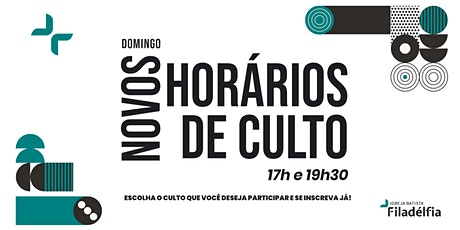 CULTOS DE CELEBRAÇÃO FILADÉLFIA   07/03/21   17H E 19H30 ingressos