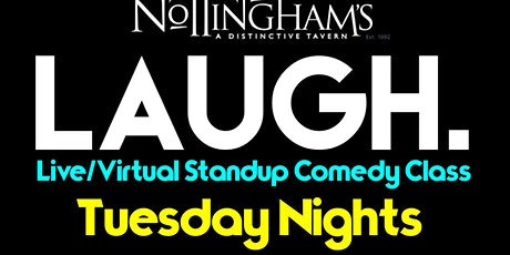 LAUGH.  Tuesday Standup Comedy Class tickets