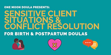 Sensitive Client Situations and Conflict Resolution for Doulas tickets