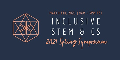 Inclusive STEM & CS Spring Symposium (Recording Access) tickets