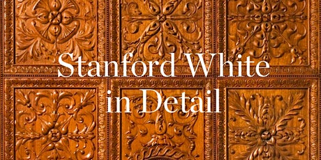 Memory & Imagination: Stanford White in Detail tickets