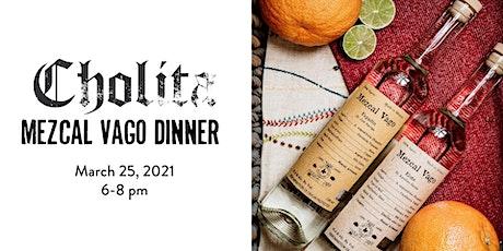 Mezcal Vago Tasting Dinner at Cholita tickets