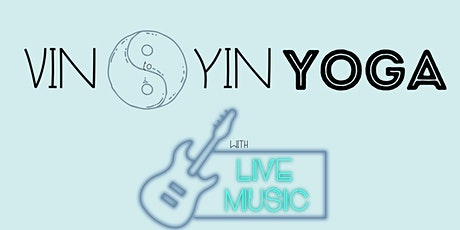 Vin to Yin YOGA with LIVE MUSIC tickets