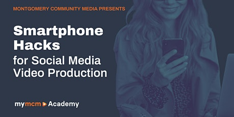Smartphone Hacks for Social Media Video Production (Ages 15+) tickets