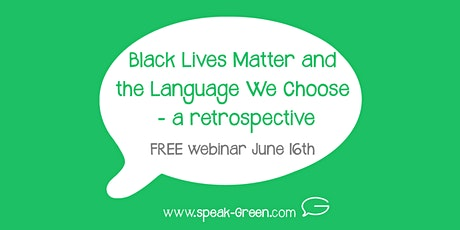 speakGreen ~ Black Lives Matter and the Language We Choose – Retrospective tickets