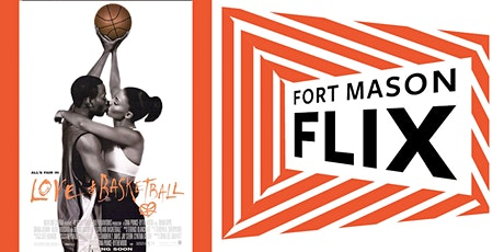 FORT MASON FLIX: Love and Basketball tickets