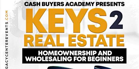 Keys 2 Real Estate - Homeownership & Wholesaling For Beginners tickets