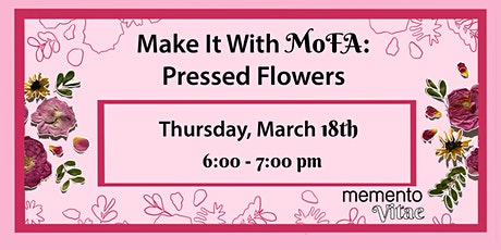 Make it With MoFA: Pressed Flowers tickets