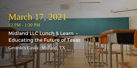 Midland LLC Lunch & Learn - Educating the Future of Texas tickets