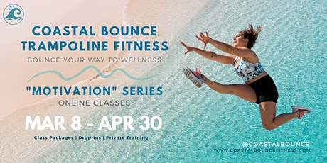 Trampoline Fitness by Coastal Bounce: MOTIVATION Series tickets