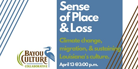 Sense of Place & Loss - Climate change, migration & sustaining our culture. tickets