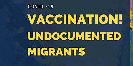 Vaccination - Undocumented Migrants tickets