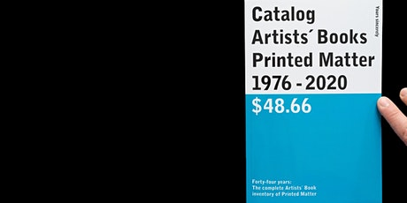 Catalog / Artists´' Books / Printed Matter / 1976–2020 / $48.66 tickets