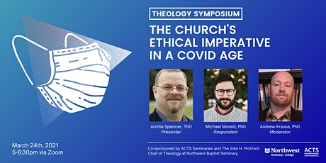 Theology Symposium: The Church's Ethical Imperative in a COVID Age tickets