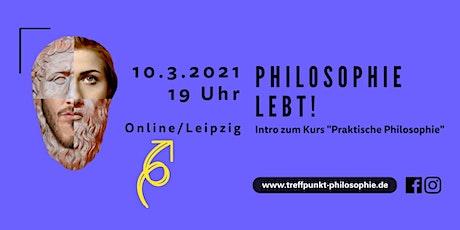 Philosophie lebt! Intro zum Kurs Praktische Philosophie - LEIPZIG billets