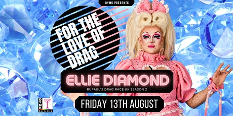 For The Love Of Drag at DYMK - ELLIE DIAMOND tickets