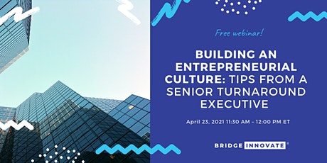 Building an Entrepreneurial Culture: Tips from a Turnaround Executive tickets