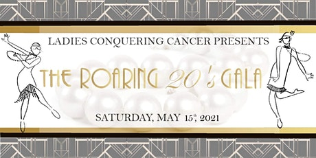 Ladies Conquering Cancer Gala  -The Roaring 20's tickets