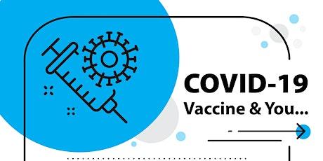 COVID-19 Vaccine & You - Round 2 tickets