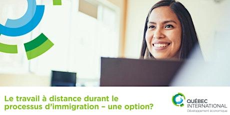 Le travail à distance durant le processus d'immigration – une option? billets