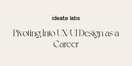 Essential Guide on Landing Your First Job in UX/UI Design   I  IDEATE LABS tickets