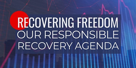 Recovering Freedom: Our Responsible Recovery Agenda tickets