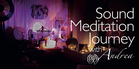 Sound Meditation Journey with Andrea tickets