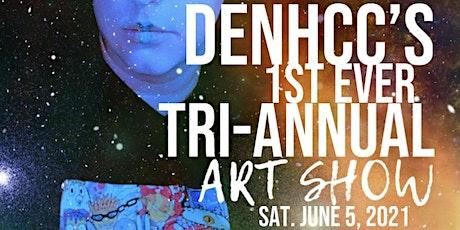 DENHCC:1st Tri-Annual Art Show tickets