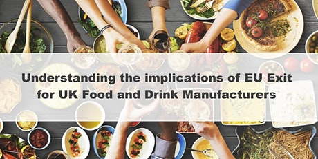 Understanding the implications of EU Exit for Food and Drink manufacturers tickets