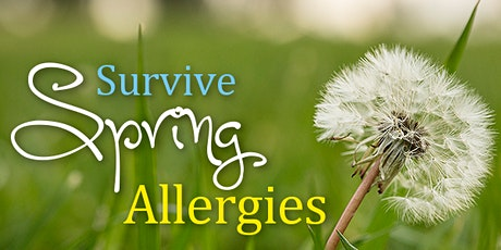 Natural Solutions for Managing Spring Allergies tickets