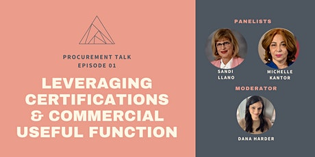 Procurement Talk: Leveraging Certifications and Commercial Useful Function tickets