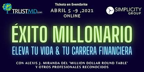 ÉXITO MILLONARIO - Eleva tu vida & tu carrera financiera entradas