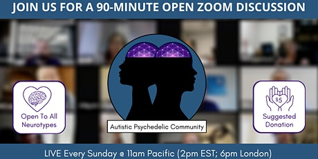 Autism & Psychedelics Open Discussion/Peer Support @AutisticPsychedelic.com tickets